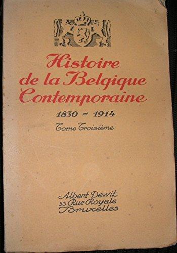Histoire de la belgique contemporaine 1830-1914 par Belgique