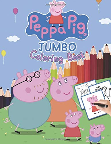 Peppa Pig JUMBO Coloring Book: Great Activity Book for Kids and Toddlers