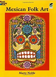 Mexican Folk Art Coloring Book (Dover Design Coloring Books) by Marty Noble (2003-01-17)
