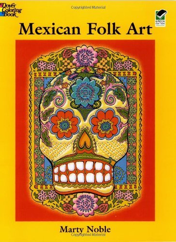 Mexican Folk Art Coloring Book (Dover Design Coloring Books) by Marty Noble (2003-01-17) -