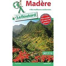 Guide du Routard Madère 2017/18 : (+ Nos meilleures randonnées)