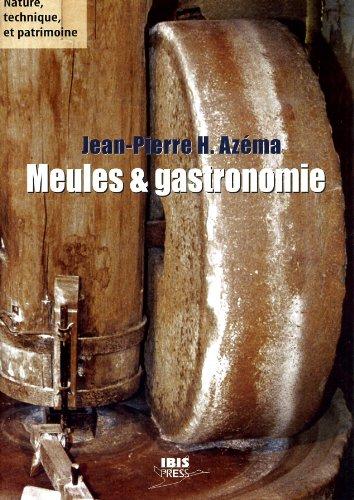 Meules et Gastronomie : Produits agricoles transformés à la meule de pierre