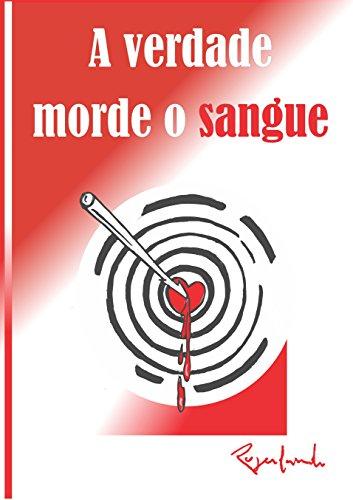 A Verdade Morde O Sangue (Portuguese Edition)