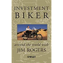 Investment Biker: Around the World with Jim Rogers by Jim Rogers (2000-03-28)