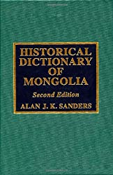 Historical Dictionary of Mongolia (Historical Dictionaries of Asia, Oceania & the Middle East) (Historical Dictionaries of Asia, Oceania and the Middle East)