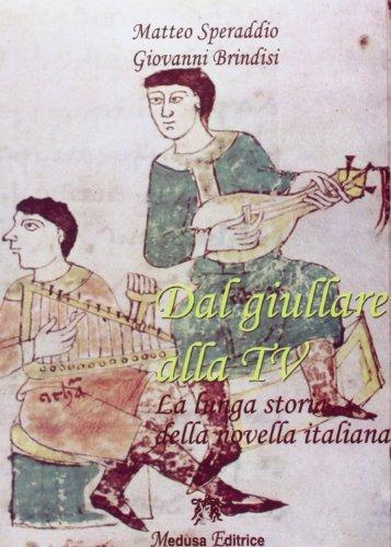 Dal giullare alla tv. La lunga storia della novella italiana. Per la Scuola media. Con espansione online