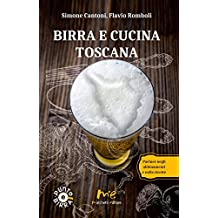 Birra e cucina toscana. Partner negli abbinamenti e nelle ricette