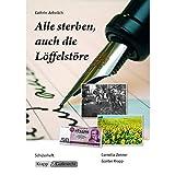Alle sterben, auch die Löffelstöre - Kathrin Aehnlich: Schülerarbeitsheft, Aufgaben, Interpretation