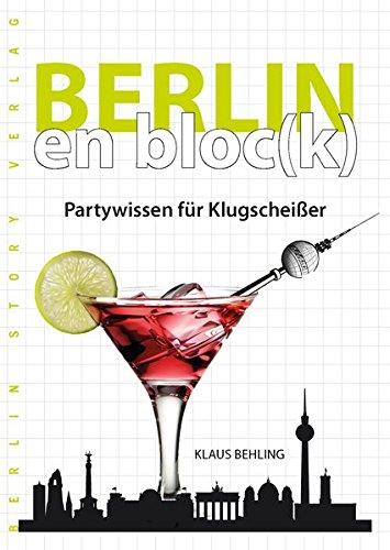 Preisvergleich Produktbild Berlin en bloc(k) - Partywissen für Klugscheißer