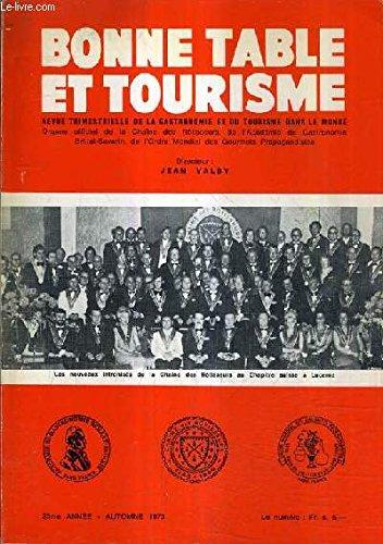 BONNE TABLE ET TOURISME - 23E ANNEE AUTOMNE 1973 - la chaine en israel - le chapite de lucerne - les repas au USA - le pineau des charentes - gastronomie mexicaine - les vendanges et la chasse - gastronomie hongroise etc.