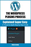 The Wordpress Plugin Process: Explained Super Easy (English Edition)