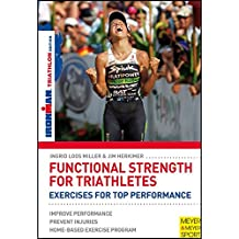 Functional Strength for Triathletes: Exercises for Top Performance (Ironman)