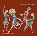 Aux origines de Saint-Quentin : De la tradition littéraire à la réalité archéologique