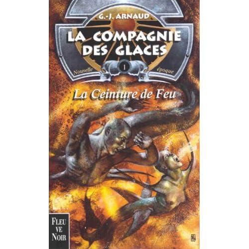 La compagnie des glaces, nouvelle époque, tome 1 : La ceinture de feu