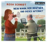 Mein Mann, der Rentner, und dieses Internet: Das geheime Tagebuch einer Ehefrau (Die Rentner-Tagebücher, Band 1) -