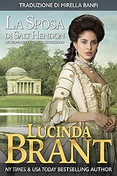 La Sposa Di Salt Hendon: Un Romanzo Storico Georgiano di [Brant, Lucinda]