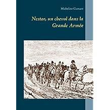 Nestor, un cheval dans la Grande Armée