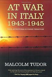 At War in Italy 1943-1945: True Adventures in Enemy Territory