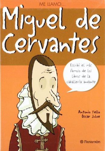 Me Llamo… Miguel De Cervantes por Antonio Tello