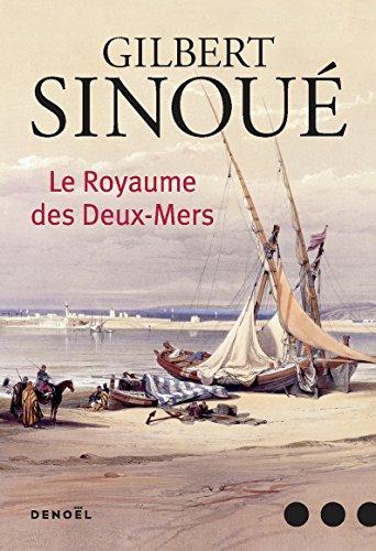 Le Royaume des Deux-Mers (GRAND PUBLIC) par Gilbert Sinoué