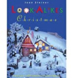 (Look-Alikes Christmas: The More You Look, the More You See!) By Steiner, Joan (Author) Hardcover on (10 , 2003) - Joan Steiner