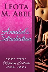 Annabel's Introduction (The Erotic Education of a Naughty Miss - Regency Erotica Book 1) (English Edition)