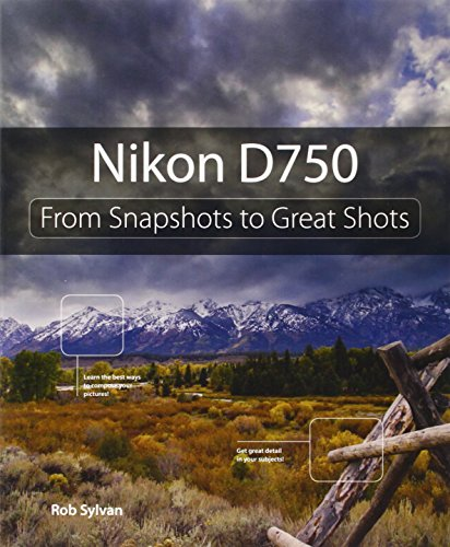 Nikon D750 (From Snapshots to Great Shots)