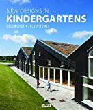 New Designs in Kindergartens: Design Guide + 31 Case Studies