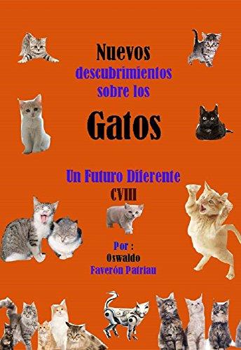 Nuevos descubrimientos sobre los gatos (Un Futuro Diferente nº 108)