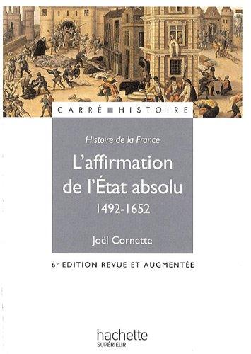 L'affirmation de l'Etat absolu (1492-1652)