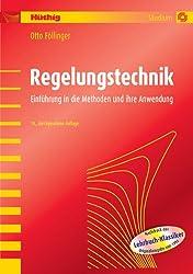 Regelungstechnik: Einführung in die Methoden und ihre Anwendung