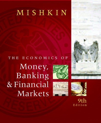 The Economics of Money, Banking, and Financial Markets plus MyEconLab 1-semester Student Access Kit (Addison-Wesley Series in Economics)