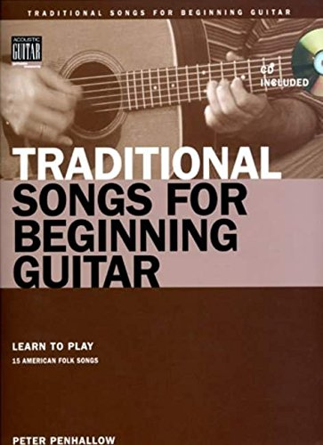 Traditional Songs for Beginning Guitar: Learn to Play 15 American Folk Songs