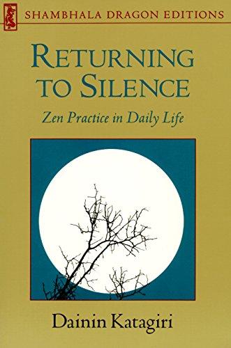 Returning to Silence: Zen Practice in Everyday Life (Shambhala Dragon Editions) (English Edition) por Dainin Katagiri