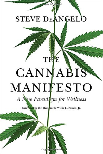 The Cannabis Manifesto: A New Paradigm of Wellness