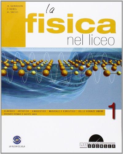 La fisica nel liceo. Con espansione online. Per i Licei e gli Ist. magistrali. Con CD-ROM: 1
