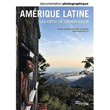 Amérique latine, les défis de l'émergence (Documentation photographique n° 8089)