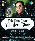 #10: Yeh Tera Ghar Yeh Mera Ghar - Jagjit Singh