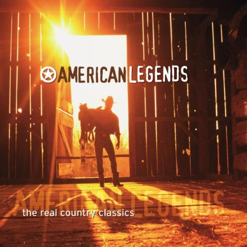 American Legends - The Real Country Classics -