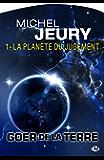 La Planète du jugement: Goer de la Terre, T1
