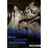Erotissima Vol.5: Sechs erotische Kurzgeschichten - dreams on demand...