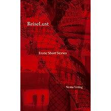 ReiseLust. Erotic Short Stories