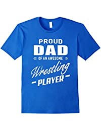 Proud Dad Of An Awesome Wrestling Player T-shirt For Men