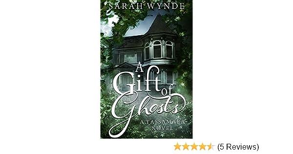 A Gift Of Ghosts (Tassamara Book 1) (English Edition) EBook: Sarah Wynde:  Amazon.de: Kindle Shop