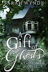 A Gift of Ghosts (Tassamara Book 1) (English Edition)