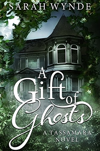 A Gift of Ghosts (Tassamara Book 1) (English Edition)