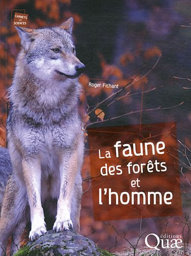 La faune des forêts et l'homme