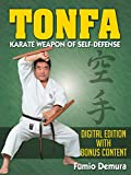 Tonfa: Karate Weapon of Self-Defense: Digital Edition With Bonus Content