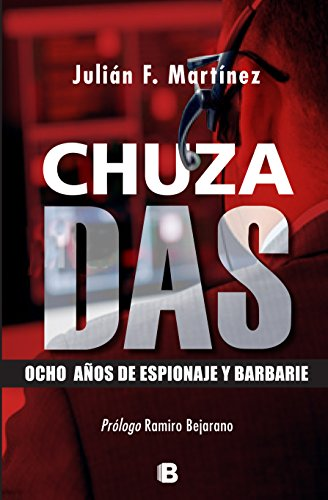 ChuzaDAS: Ocho añes de espionaje y barbarie