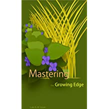 Mastering the Growing Edge: Plants as Tools for Garden Creation (English Edition)